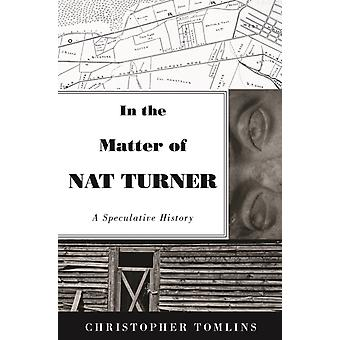 In the Matter of Nat Turner by Christopher Tomlins