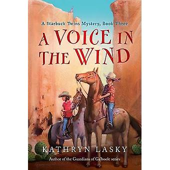 Voice in the Wind by Kathryn Lasky - 9780152058753 Book