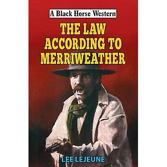 The Law According to Merriweather by Lee Lejeune - 9780719830570 Book