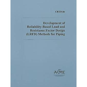 Development of Reliability-based Load and Resistance Factor Design (L