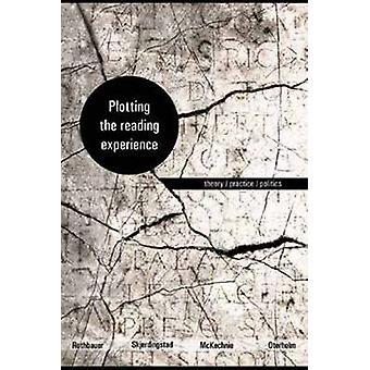 Plotting the Reading Experience - Theorie / Praktijk / Politiek door Knut