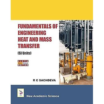 Fundamentals of Engineering Heat and Mass Transfer by Dr. R. C. Sachd