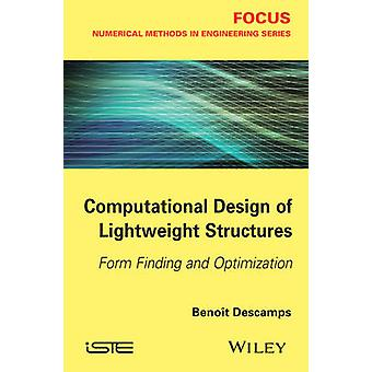 Computational Design of Lightweight Structures - Form Finding and Opti