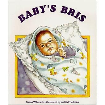 Baby's Bris by Susan Wilkowski - Judith Friedman - 9781580130530 Book