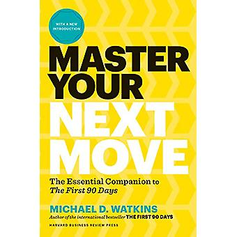 Master Your Next Move - Proven Strategies for Navigating the First 90