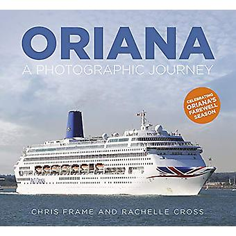 Oriana - A Photographic Journey by Rachelle Cross - 9780750989251 Book