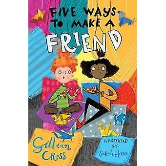 Five Ways to Make a Friend by Gillian Cross - 9781781129081 Book