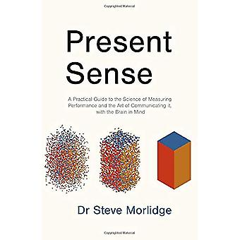 Present Sense - A Practical Guide to the Science of Measuring Performa