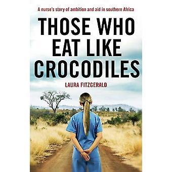 Diejenigen, die essen wie Krokodile von Laura Fitzgerald - 9781789650693 Buch