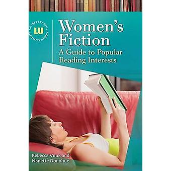 Women's Fiction - A Guide to Popular Reading Interests by Rebecca Vnuk