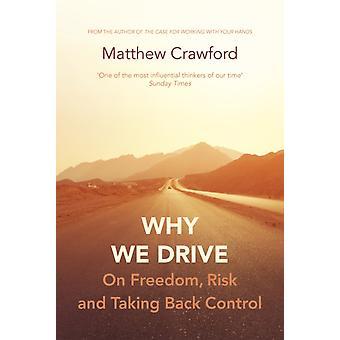 Why We Drive von Matthew Crawford