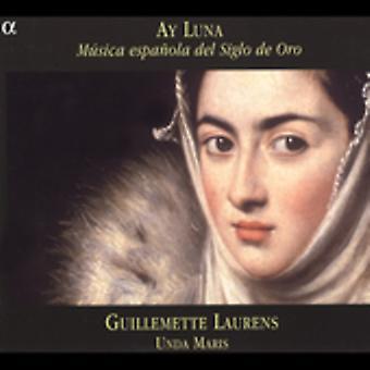 Guillemette Laurens - Ay Luna: Importazione USA M Sica Espa Ola Del Siglo De Oro [CD]