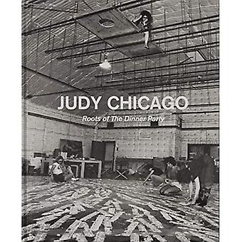 Judy Chicago: Roots of the� Dinner Party: History in the Making