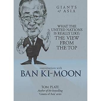 バン・キムンとの会話 国連は、アジアの巨人とのトップ会話からの見解が本当にどのようなものか、国連は本当にトップからの見解が好きですか?