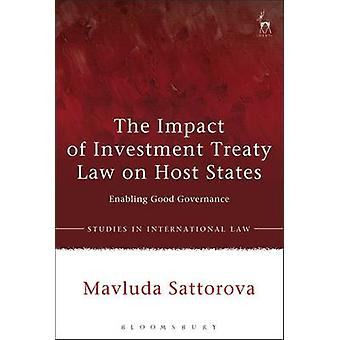 The Impact of Investment Treaty Law on Host States - Enabling Good Gov