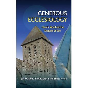 Generös ekklesiologi - Kyrka - Värld och Guds Rike av Julie