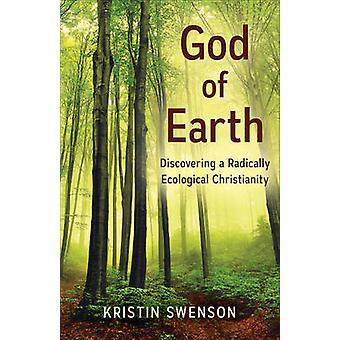 Deus da Terra - Descobrindo um cristianismo radicalmente ecológico por Kris