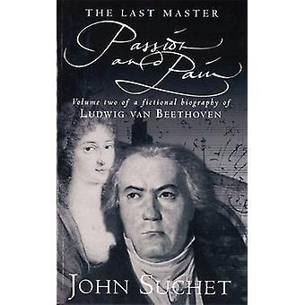 Den siste mästaren - Passion och smärta - Volym två av en fiktiv biografi