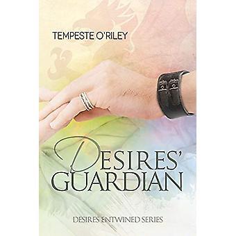 Desires' Guardian by Tempeste O'Riley - 9781627989992 Book