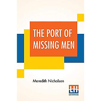 The Port Of Missing Men by Meredith Nicholson - 9789353369385 Book