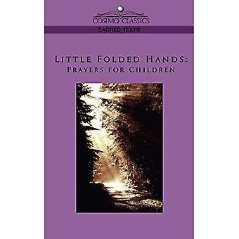 Pienet taiteillut kädet: Rukoukset Childrelle