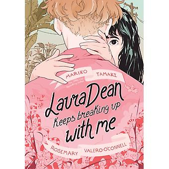 Laura Dean Keeps Breaking Up with Me by Mariko Tamaki & Illustrated by Rosemary Valero O Connell