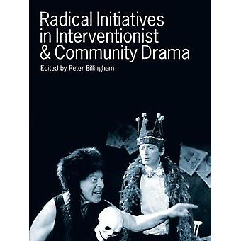 Radical Initiatives in Interventionist  Community Drama New Directions in Drama and Performance Vol 1 New directions in drama  performance