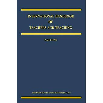 International Handbook of Teachers and Teaching by Edited by Bruce J Biddle & Edited by T L Good & Edited by I Goodson