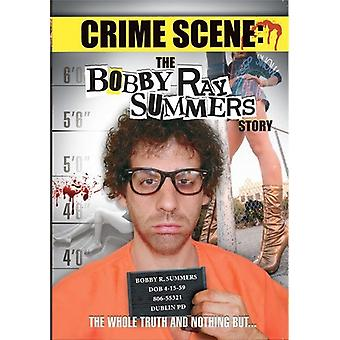 Crime Scene: Bobby Ray Summers Story [DVD] USA import