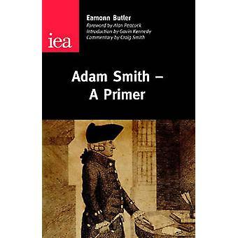 Adam Smith - A Primer by Eamonn Butler - 9780255366083 Book