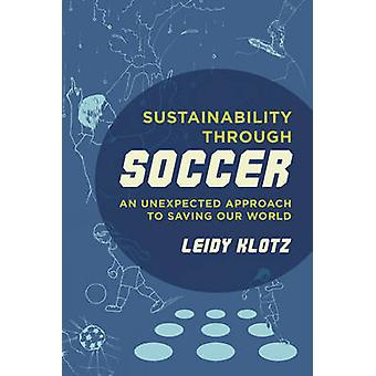Sustainability Through Soccer - An Unexpected Approach to Saving Our W