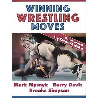 Winning Wrestling Moves by Mark Mysnyk - Barry Davis - Brooks Simpson