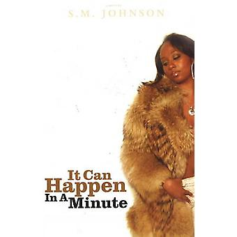 It Can Happen in a Minute by S.M. Johnston - 9780975945377 Book