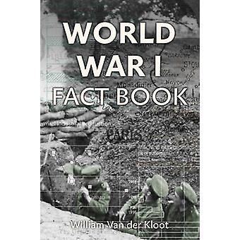 World War I Fact Book by William Kloot - 9781445652061 Book