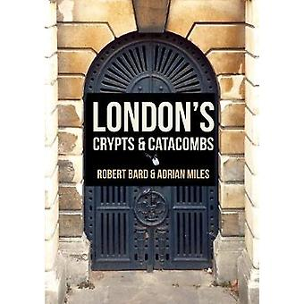 London's Crypts and Catacombs by London's Crypts and Catacombs - 9781