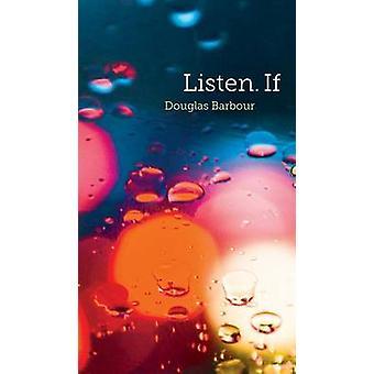 Ecoute. Si par Douglas Barbour - 9781772122541 livre