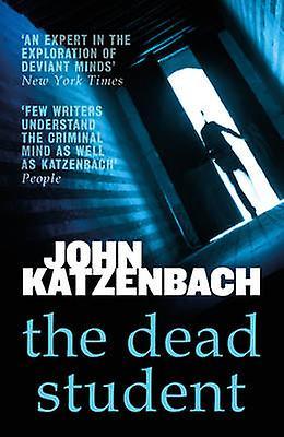 The Dead Student by John Katzenbach - 9781784972332 Book