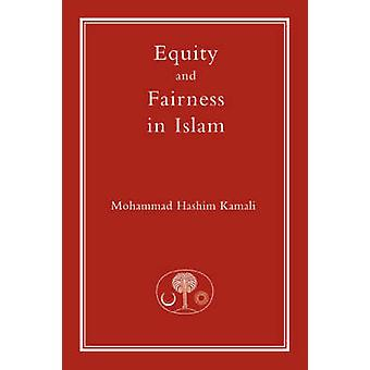 Equity and Fairness in Islam by Mohammad Hashim Kamali - 978190368242