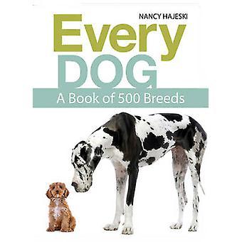 Jokainen koira - kirja 500 Pesimälintuna Nancy Hajeski - 9781770858251 kirja
