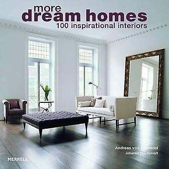 More Dream Homes - 100 Inspirational Interiors by Andreas von Einsiede