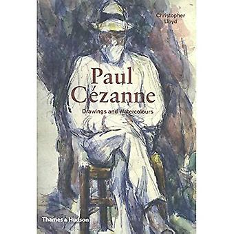 Paul Czanne: Drawings and Watercolours