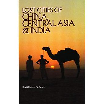 The Lost Cities of China, Central Asia and India (The Lost City Series)