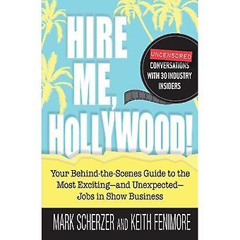 Contratarme, Hollywood!: su guía detrás de las escenas más emocionantes- e inesperado-puestos de trabajo en el Show Business
