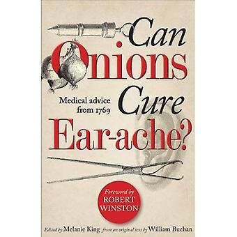 Lök kan och bota öronvärk?: medicinsk rådgivning från 1769