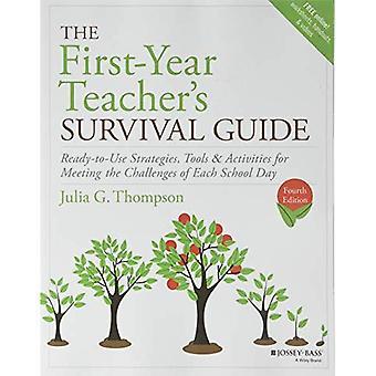 Das erste Jahr überleben Lehrerhandbuch: Ready-To-Use Strategien, Werkzeuge & Aktivitäten zur Bewältigung der Herausforderungen an jedem Schultag