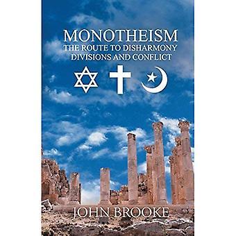Monothéisme, la route à la mésentente: divisions et conflits
