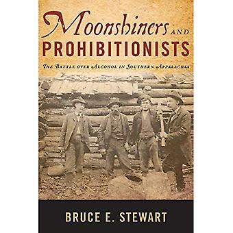 Moonshiners en prohibitionisten: de strijd over Alcohol in de zuidelijke Appalachen (nieuwe richtingen in de zuidelijke geschiedenis)