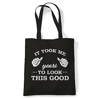 It Took Me Years to Look This Good. - Tote - Gift