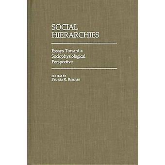 Social Hierarchies Essays Toward a Sociophysiological Perspective by Unknown