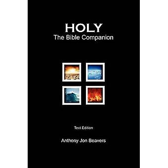 Holy The Bible Companion  Text Edition by Beavers & Anthony Jon